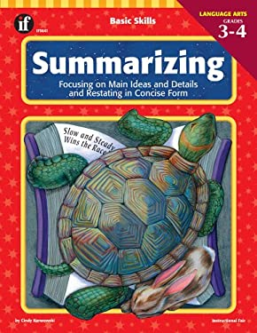 Summarizing, Grades 3 - 4: Focusing on Main Ideas and Details and Restating in Concise Form 9780742401068