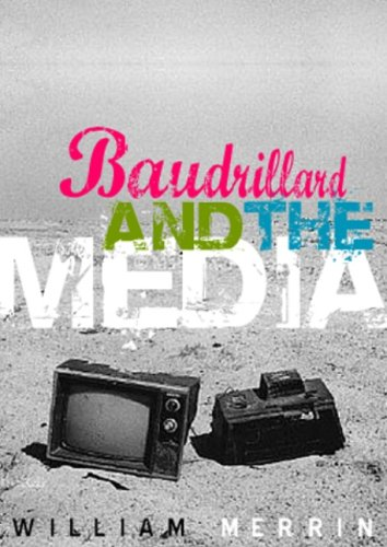 Baudrillard and the Media: A Critical Introduction 9780745630731