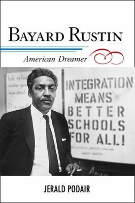 Bayard Rustin: American Dreamer 9780742545137