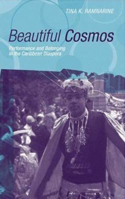 Beautiful Cosmos: Performance and Belonging in the Caribbean Diaspora 9780745317670