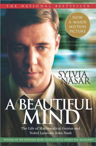 A Beautiful Mind: The Life of Mathematical Genius and Nobel Laureate John Nash 9780743226370