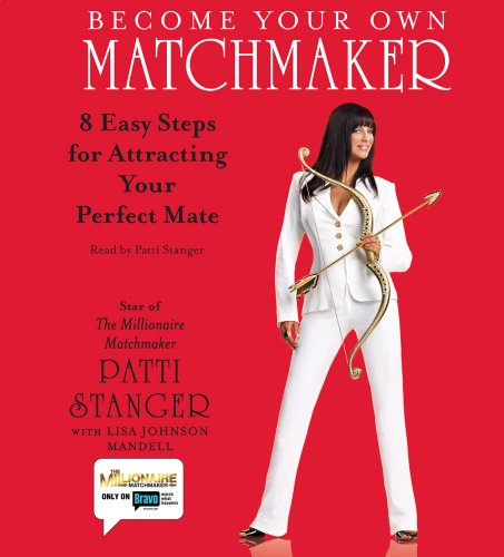 Become Your Own Matchmaker: 8 Easy Steps for Attracting Your Perfect Mate 9780743580618