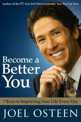 Become a Better You: 7 Keys to Improving Your Life Every Day 9780743296885