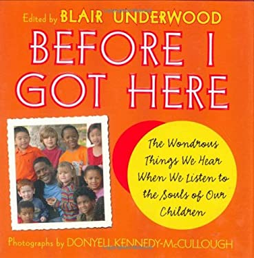Before I Got Here: The Wondrous Things We Hear When We Listen to the Souls of Our Children 9780743271493