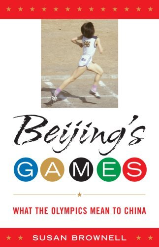 Beijing's Games: What the Olympics Mean to China 9780742556416