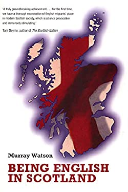 Being English in Scotland: A Guide 9780748618590