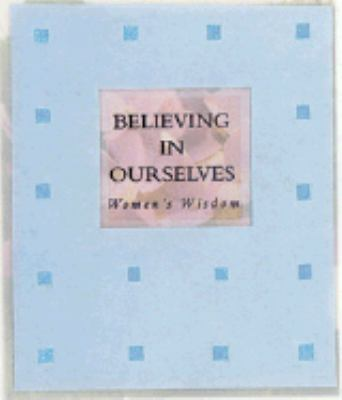 Believing in Ourselves: Women's Wisdom 9780740738739