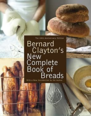 Bernard Clayton's New Complete Book of Breads 9780743234726