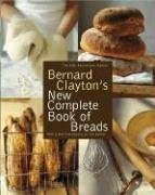 Bernard Clayton's New Complete Book of Breads 9780743287098