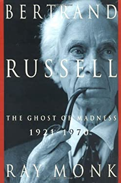 Bertrand Russell: 1921-1970, the Ghost of Madness 9780743212151