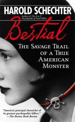 Bestial: The Savage Trail of a True American Monster 9780743483353