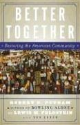 Better Together: Restoring the American Community 9780743235471