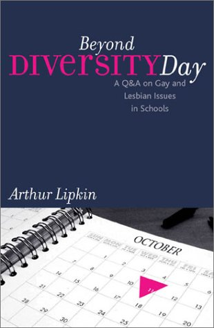 Beyond Diversity Day: A Q&A on Gay and Lesbian Issues in Schools 9780742520349