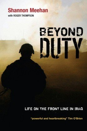 Beyond Duty: Life on the Frontline in Iraq 9780745646725