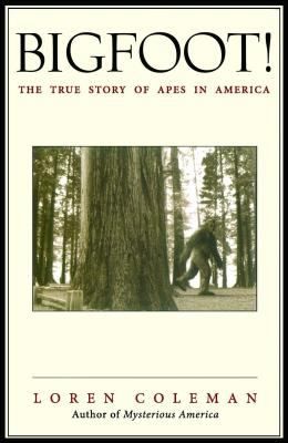 Bigfoot!: The True Story of Apes in America 9780743469753