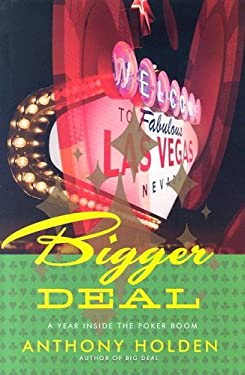 Bigger Deal: A Year on the New Poker Circuit 9780743294829