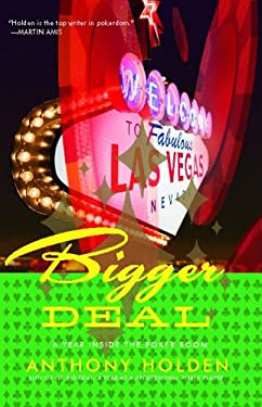 Bigger Deal: A Year Inside the Poker Boom 9780743294836