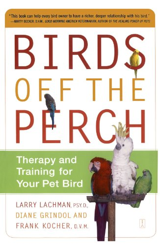 Birds Off the Perch: Therapy and Training for Your Pet Bird 9780743227049