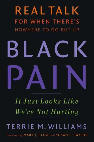 Black Pain: It Just Looks Like We're Not Hurting: Real Talk for When There's Nowhere to Go But Up 9780743298827