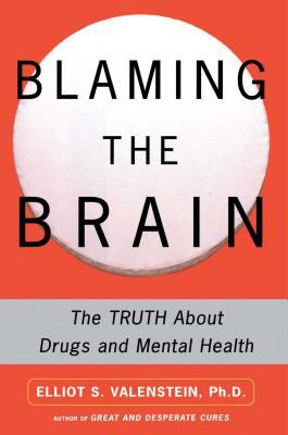 Blaming the Brain: The Truth about Drugs and Mental Health 9780743237871