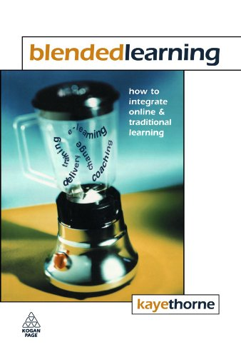 Blended Learning: How to Integrate Online and Traditional Learning 9780749439019