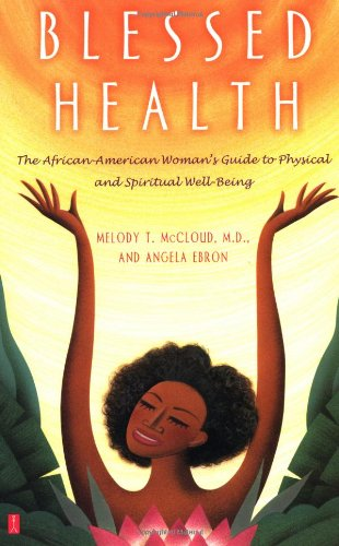 Blessed Health: The African-American Woman's Guide to Physical and Spiritual Well-Being 9780743410427