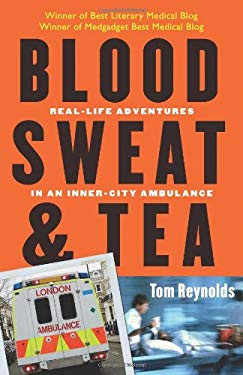 Blood, Sweat, and Tea: Real-Life Adventures in an Inner-City Ambulance 9780740771194