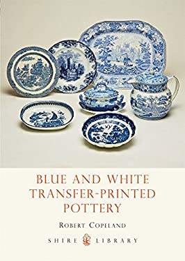Blue and White Transfer-Printed Pottery 9780747804499