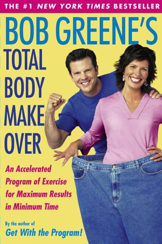 Bob Greene's Total Body Makeover 9780743254069
