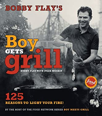 Bobby Flay's Boy Gets Grill: 125 Reasons to Light Your Fire! 9780743254816