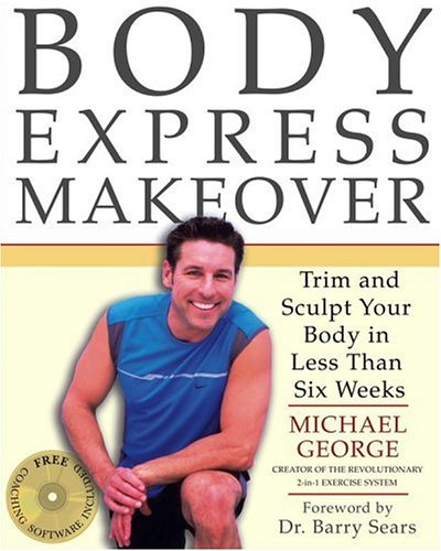Body Express Makeover: Trim and Sculpt Your Body in Less Than Six Weeks 9780743261210