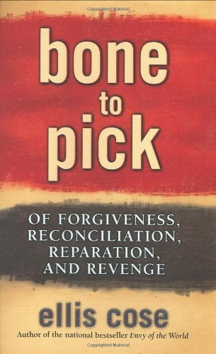 Bone to Pick: Of Forgiveness, Reconciliation, Reparation, and Revenge 9780743470667