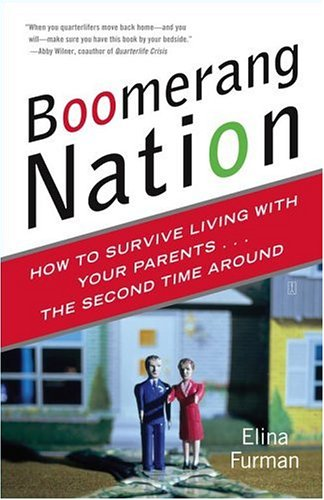 Boomerang Nation: How to Survive Living with Your Parents...the Second Time Around 9780743269919