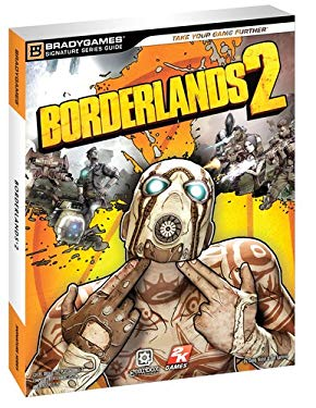 Borderlands 2 Signature Series Guide 9780744013832
