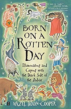 Born on a Rotten Day: Illuminating the Dark Side of the Zodiac 9780743225625
