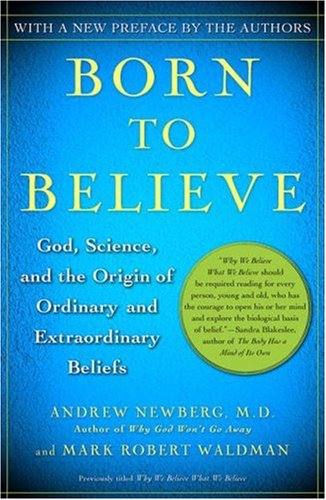 Born to Believe: God, Science, and the Origin of Ordinary and Extraordinary Beliefs 9780743274982
