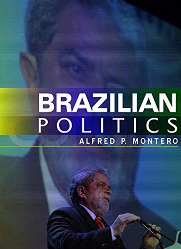 Brazilian Politics: Reforming a Democratic State in a Changing World 9780745633619