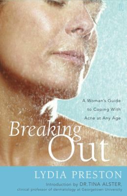 Breaking Out: A Woman's Guide to Coping with Acne at Any Age 9780743236232
