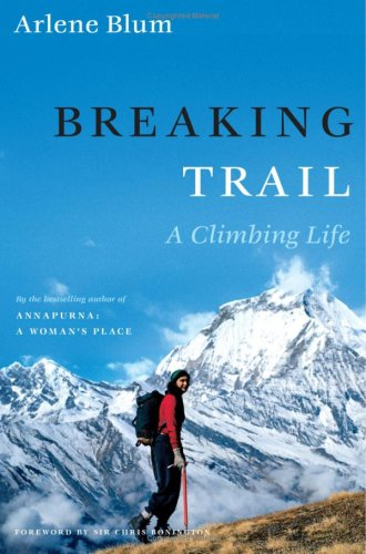 Breaking Trail: A Climbing Life 9780743258463