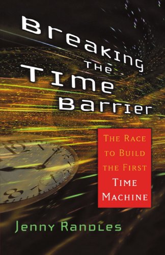 Breaking the Time Barrier: The Race to Build the First Time Machine 9780743492591