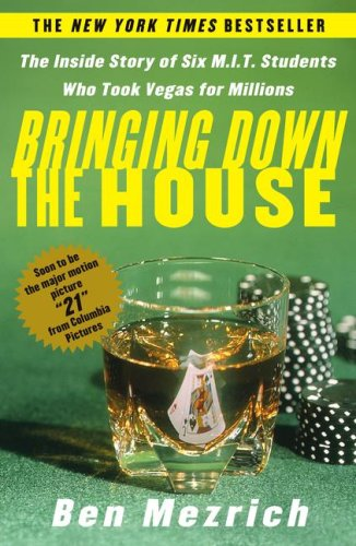 Bringing Down the House: The Inside Story of Six M.I.T. Students Who Took Vegas for Millions 9780743249997