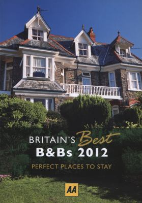 Britain's Best B&bs 2012 9780749572129