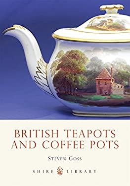 British Teapots and Coffee Pots 9780747806349
