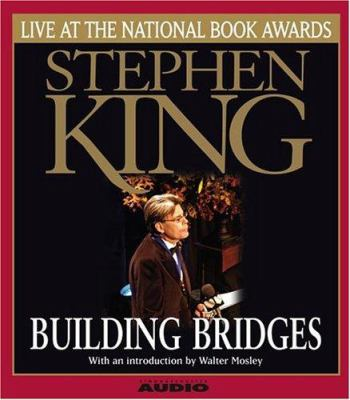 Building Bridges: Stephen King Live at the National Book Awards 9780743539869