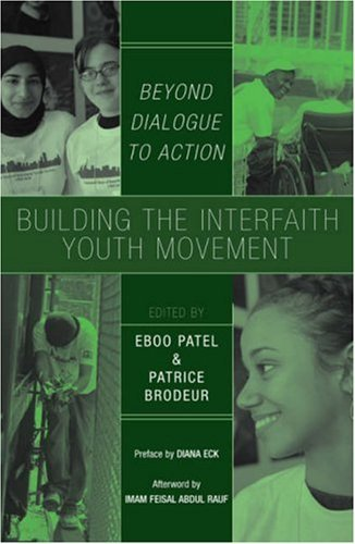 Building the Interfaith Youth Movement: Beyond Dialogue to Action 9780742550674