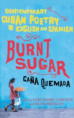 Burnt Sugar: Contemporary Cuban Poetry in English and Spanish 9780743276627