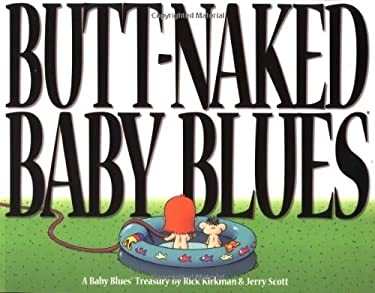Butt Naked Baby Blues: A Baby Blues Treasury 9780740718526