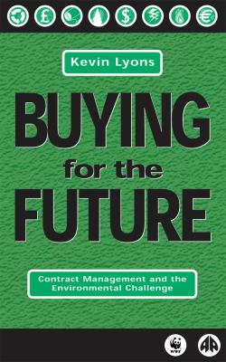 Buying for the Future: Contract Management and the Environmental Challeng 9780745313412