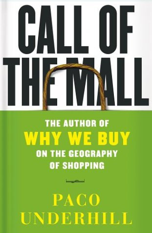 Call of the Mall: The Geography of Shopping by the Author of Why We Buy 9780743235914