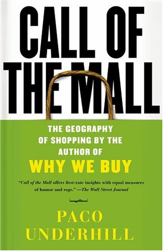 Call of the Mall: The Geography of Shopping by the Author of Why We Buy 9780743235921